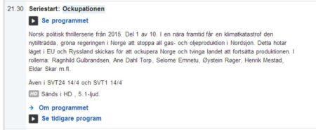 11 апреля телекомпания SVT начала показ норвежского сериала о «российской оккупации» «Оккупированные»